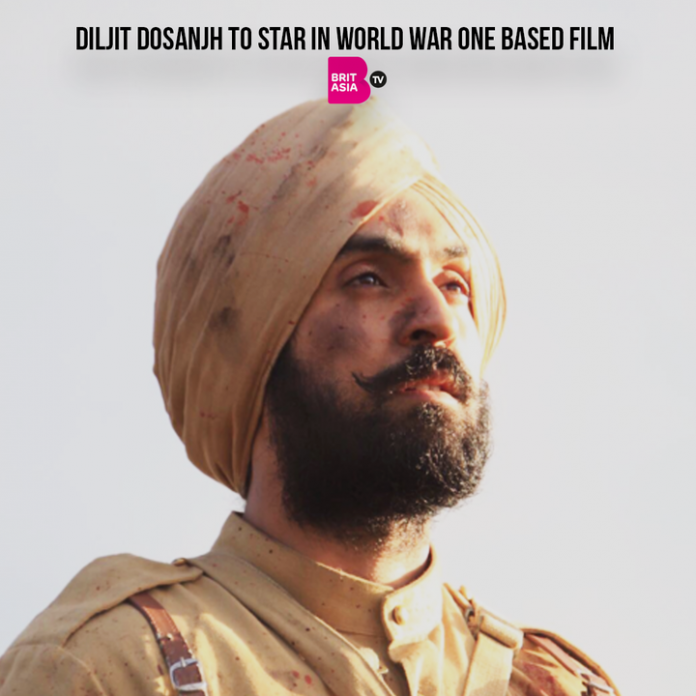 DILJIT DOSANJH TO STAR IN WORLD WAR ONE BASED FILM