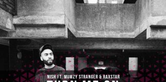 TRACK OF THE WEEK: NISH – TURN ME ON FT. MUMZY STRANGER & RAXSTAR