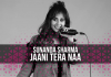 TRACK OF THE WEEK: SUNANDA SHARMA – JAANI TERA NAA
