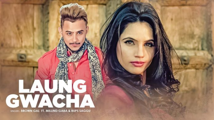 NEW RELEASE: BROWN GAL, MILLIND GABA & BUPS SAGGU – LAUNG GWACHA