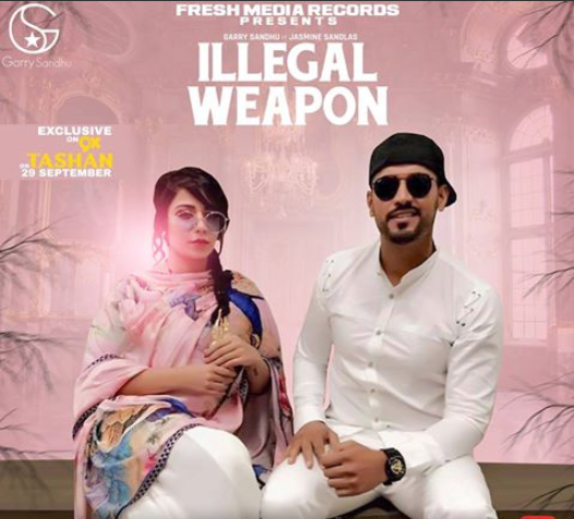 NEW RELEASE: JASMINE SANDLAS FT. GARRY SANDHU – ILLEGAL WEAPON