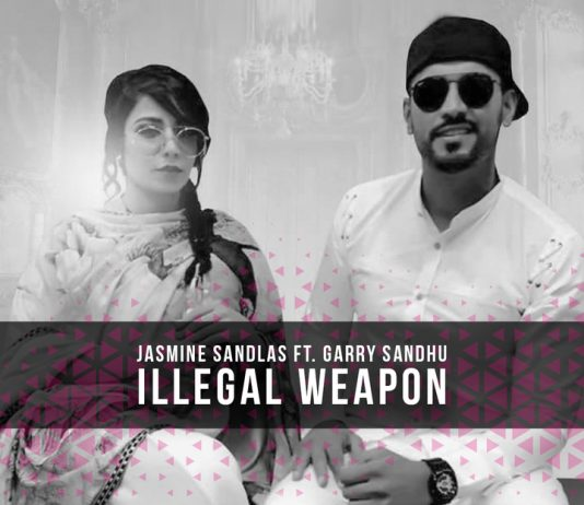 TRACK OF THE WEEK: JASMINE SANDLAS FT GARRY SANDHU - ILLEGAL WEAPON