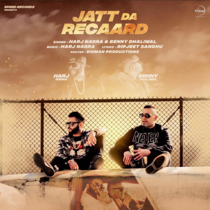 NEW RELEASE: HARJ NAGRA & BENNY DHALIWAL – JATT DA RECAARD
