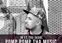 TRACK OF THE WEEK: JK FT. TRU SKOOL – POMP POMP THA MUSIC