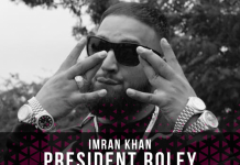 TRACK OF THE WEEK: IMRAN KHAN – PRESIDENT ROLEY