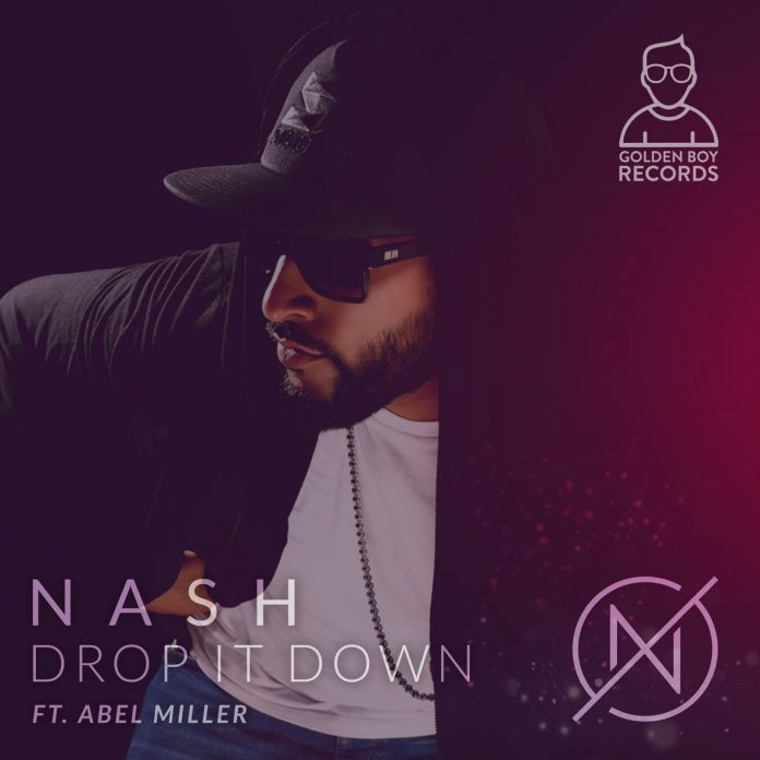 NEW RELEASE: NASH FT. ABEL MILLER – DROP IT DOWN
