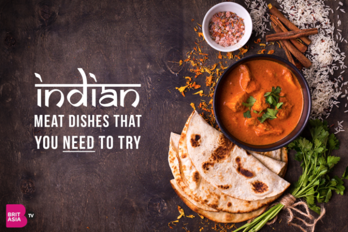 INDIAN MEAT DISHES THAT YOU NEED TO TRY