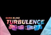 NEW RELEASE: SAMA BLAKE – TURBULENCE