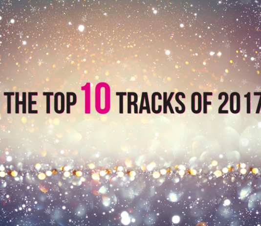 THE TOP 10 TRACKS OF 2017