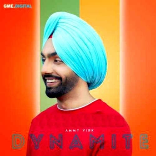NEW RELEASE: AMMY VIRK – DYNAMITE