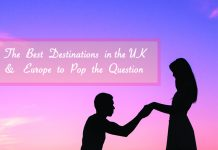 THE BEST DESTINATIONS IN THE UK & EUROPE TO POP THE QUESTION