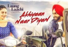 NEW RELEASE: AKHIYAAN NAAR DIYAAN FROM THE UPCOMING MOVIE LAUNG LAACHI