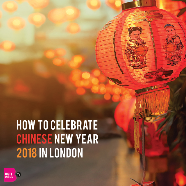HOW TO CELEBRATE CHINESE NEW YEAR 2018 IN LONDON