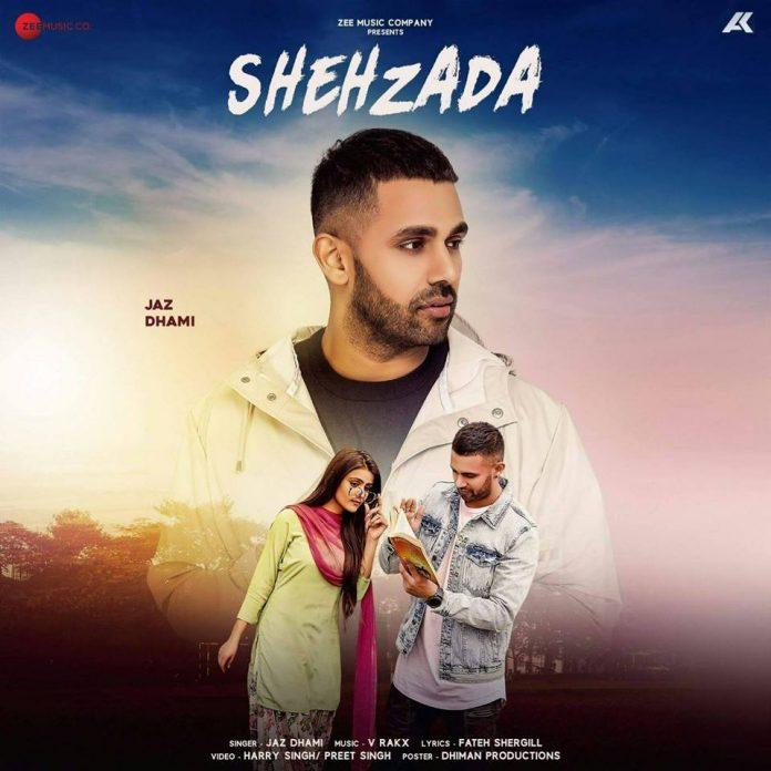 NEW RELEASE: JAZ DHAMI – SHEHZADA