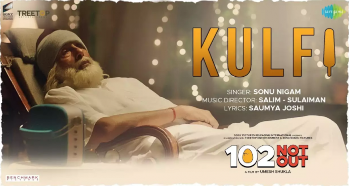 NEW RELEASE: KULFI FROM THE UPCOMING MOVIE '102 NOT OUT'