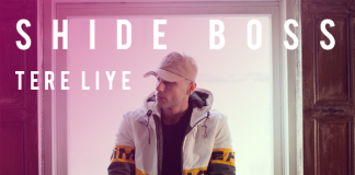 EXCLUSIVE VIDEO PREMIERE: SHIDE BOSS – TERE LIYE