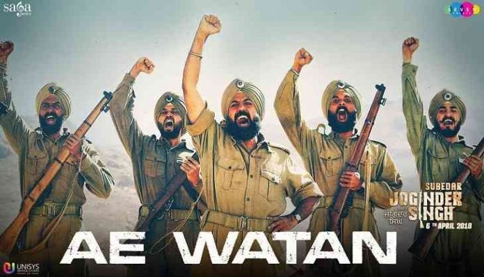 NEW MUSIC RELEASE: AE WATAN FROM THE MOVIE SUBEDAR JOGINDER SINGH
