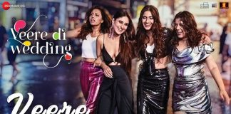 NEW RELEASE: VEERE FROM THE UPCOMING BOLLYWOOD MOVIE VEERE DI WEDDING