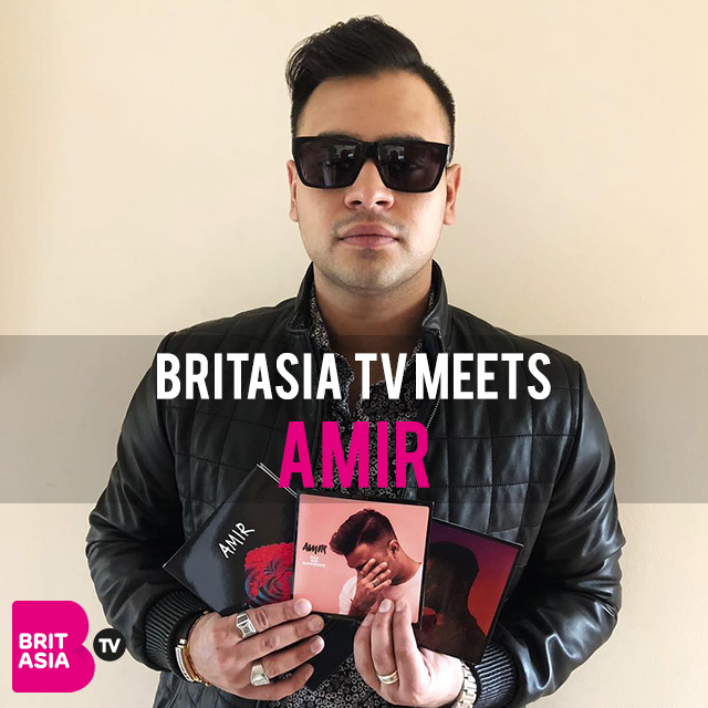 BRITASIA TV MEETS…AMIR