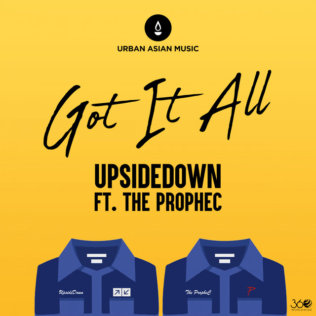 NEW RELEASE: UPSIDEDOWN – GOT IT ALL FT. THE PROPHEC & SUNNY LEONE