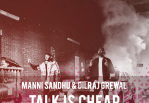 TRACK OF THE WEEK: MANNI SANDHU & DILRAJ GREWAL – TALK IS CHEAP