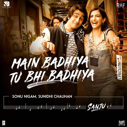 NEW RELEASE: MAIN BADHIYA TU BHI BADHIYA FROM THE UPCOMING MOVIE 'SANJU'