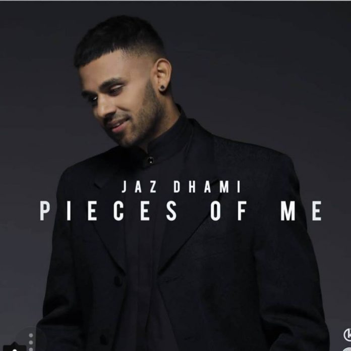 JAZ DHAMI RELEASES A NEW SONG AND DROPS HIS LATEST ALBUM 'PIECES OF ME'