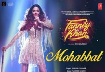 NEW RELEASE: MOHABBAT FROM THE UPCOMING MOVIE 'FANNEY KHAN'