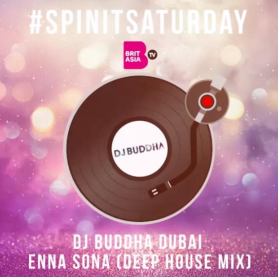 #SPINITSATURDAY: DJ BUDDHA DUBAI – ENNA SONNA (DEEP HOUSE MIX)
