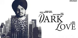 NEW RELEASE: SIDHU MOOSEWALA – DARK LOVE