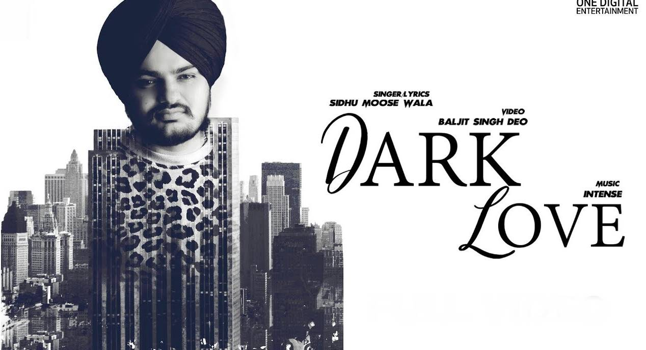NEW RELEASE: SIDHU MOOSEWALA – DARK LOVE - BritAsia TV