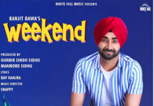 NEW RELEASE: RANJIT BAWA FT RAV HANJRA AND SNAPPY - WEEKEND