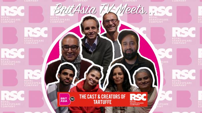 BRITASIA TV MEETS...THE CAST AND CREATORS OF TARTUFFE