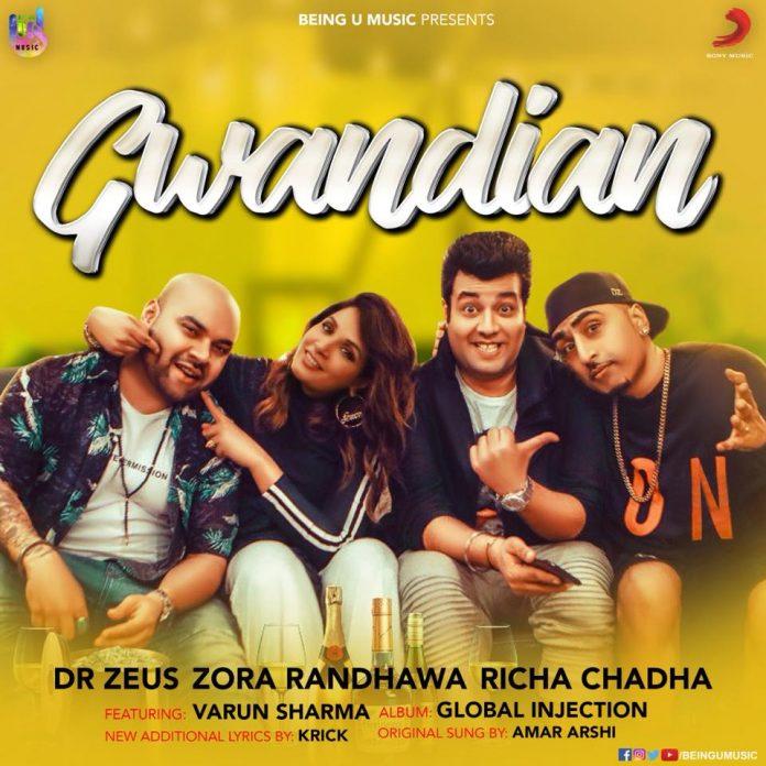 NEW RELEASE: GWANDIAN - DR ZEUS, ZORA RANDHAWA, RICHA CHADHA FT. VARUN SHARMA