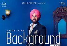 NEW RELEASE: AMMY VIRK – BACKGROUND