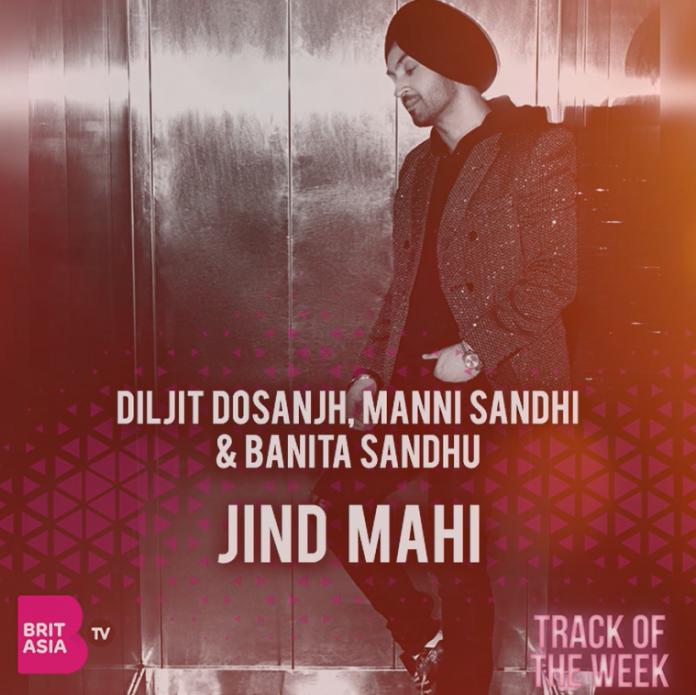 TRACK OF THE WEEK: DILJIT DOSANJH – JIND MAHI