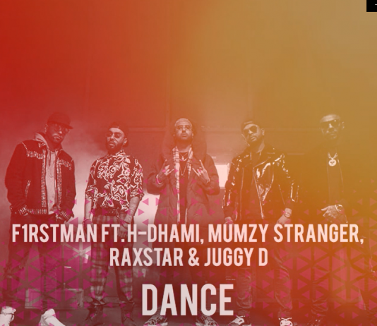 TRACK OF THE WEEK: F1RSTMAN FT. JUGGY D, MUMZY STRANGER, H DHAMI & RAXSTAR