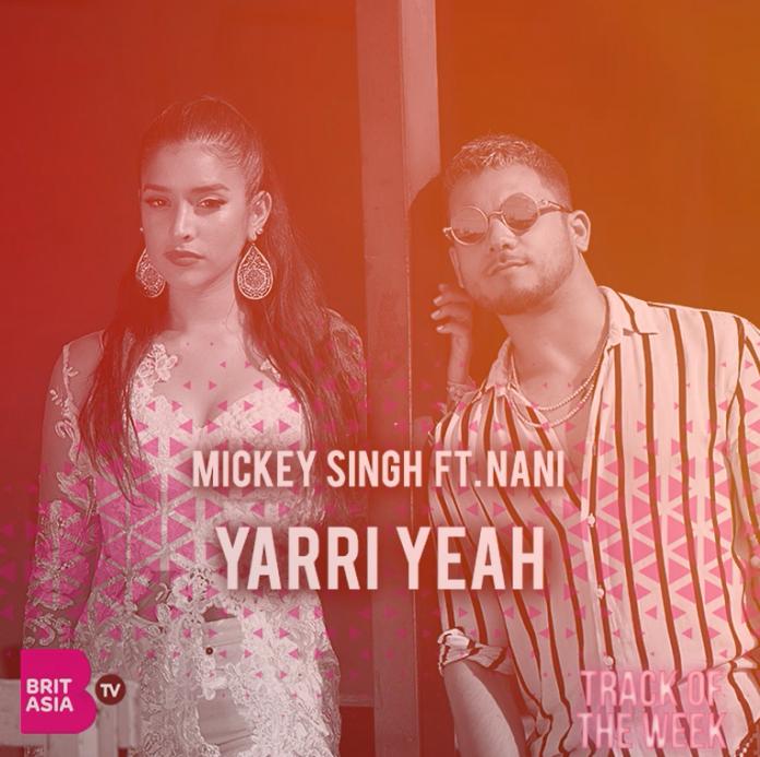 TRACK OF THE WEEK: MICKEY SINGH – YARRI YEAH