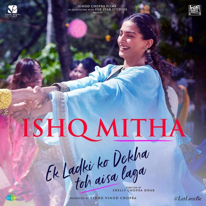 NEW RELEASE: ISHQ MITHA FROM THE UPCOMING MOVIE 'EK LADKI KO DEKHA TOH AISA LAGA'