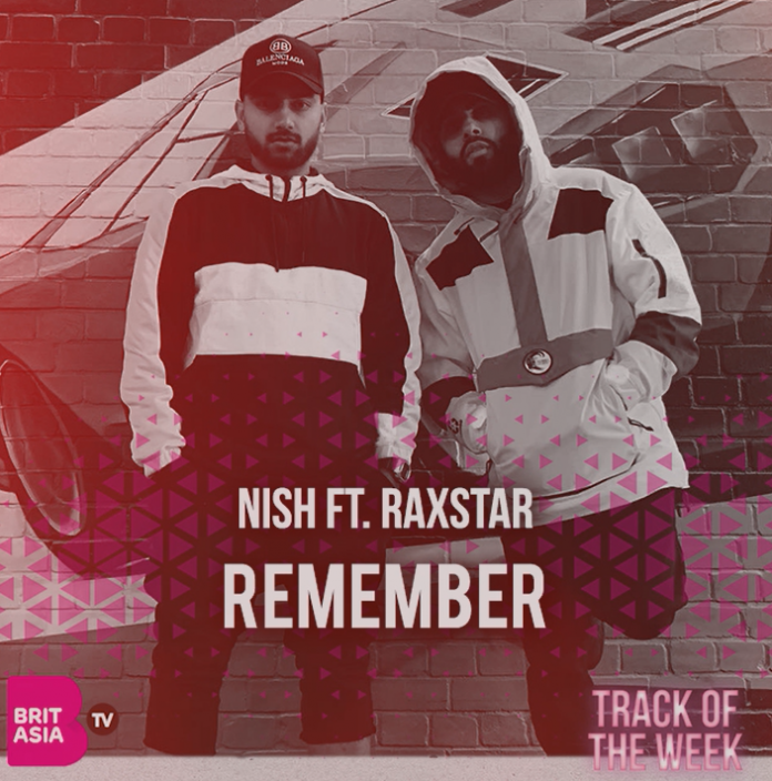TRACK OF THE WEEK: NISH FT. RAXSTAR – REMEMBER