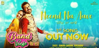 NEW RELEASE: NEEND NA AAVE MAINU FROM THE UPCOMING MOVIE 'BAND VAAJE'