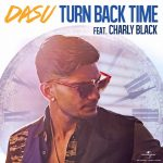 Dasu: Turn Back Time featuring Charly Black