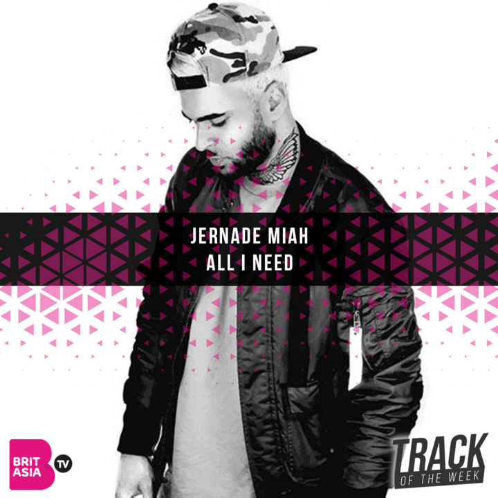 Jernade Miah All I Need- Track of the week