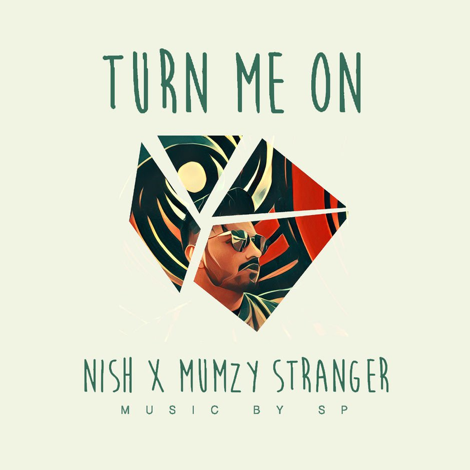 NISH: TURN ME ON (REMIX) FT. MUMZY STRANGER & RAXSTAR