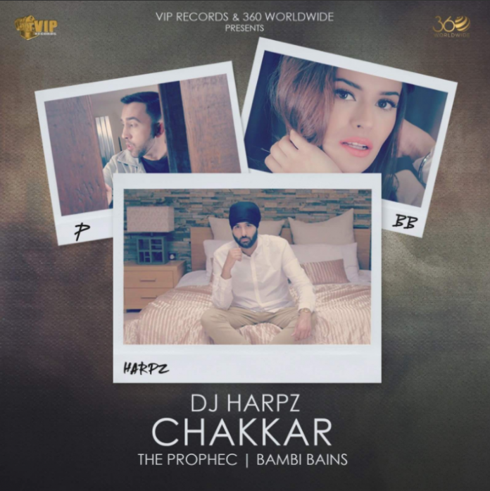NEW RELEASE: DJ HARPZ FT. THE PROPHEC & BAMBI BAINS – CHAKKAR