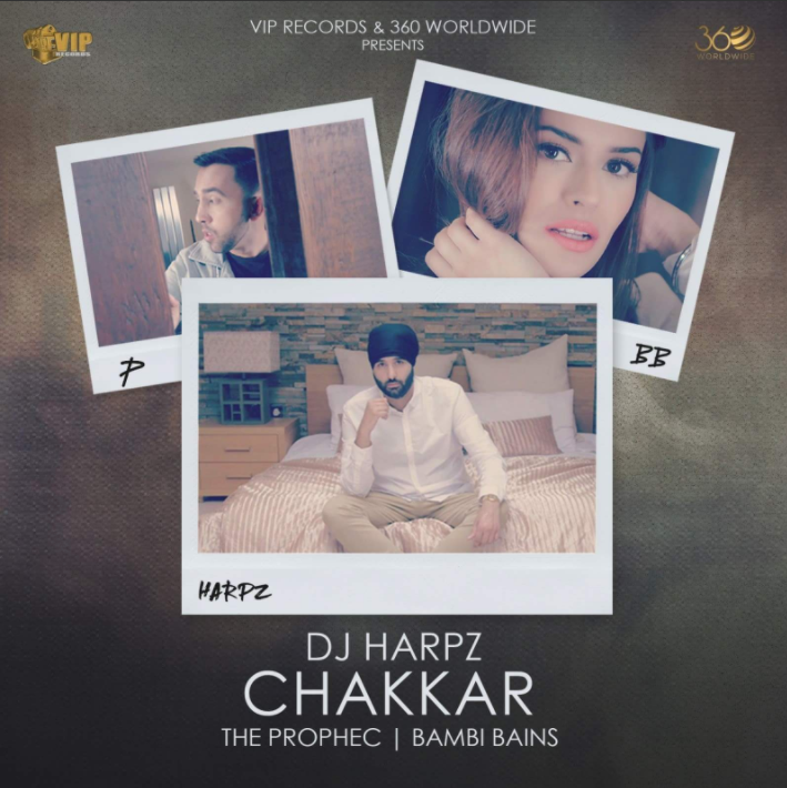 NEW RELEASE: DJ HARPZ FT. THE PROPHEC & BAMBI BAINS – CHAKKAR