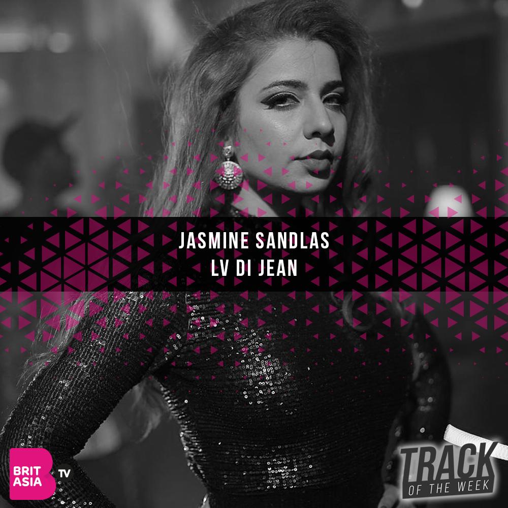 Track of the week - Jasmine Sandlas - Lv Di Jean
