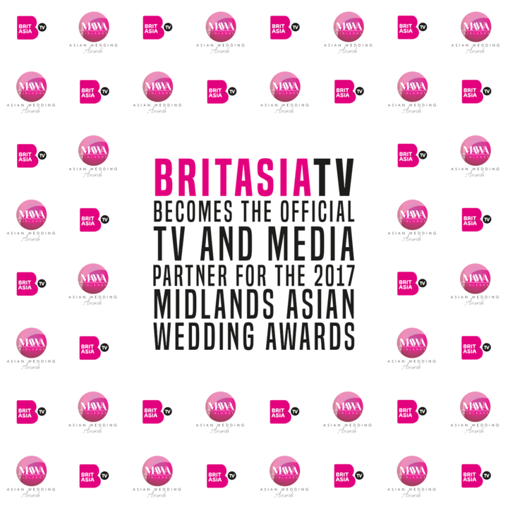 BRITASIA TV BECOMES THE OFFICIAL TV AND MEDIA PARTNER FOR THE 2017 MIDLANDS ASIAN WEDDING AWARDS