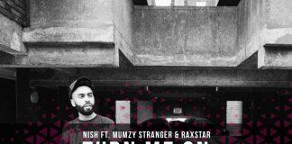 TRACK OF THE WEEK: NISH – TURN ME ON FT. MUMZY STRANGER & RAXSTAR