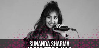 TRACK OF THE WEEK: SUNANDA SHARMA – JAANI TERA NAA